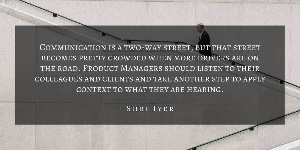 Shri Iyer – San Francisco Product Manager Underrated Skill Quote 2