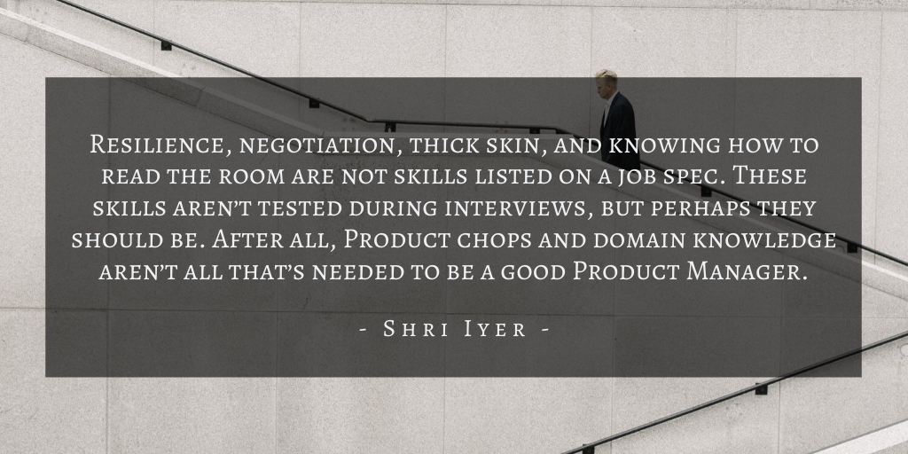 Shri Iyer – San Francisco Product Manager Underrated Skill Quote 4