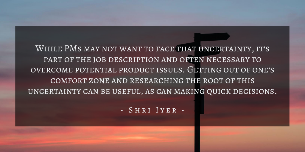 Shri Iyer – San Francisco Uncertainty For Product Management Quote 1