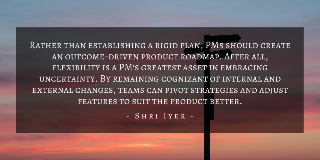 Shri Iyer – San Francisco Uncertainty For Product Management Quote 2