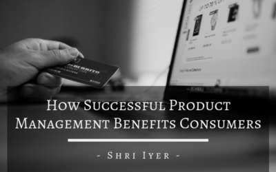 How Successful Product Management Benefits Consumers