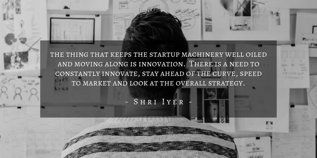 Shri Iyer - Pm In Startups Quote 2
