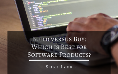 Build Versus Buy: Which is Best for Software Products?