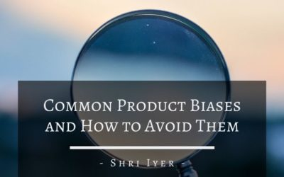 Common Product Biases and How to Avoid Them