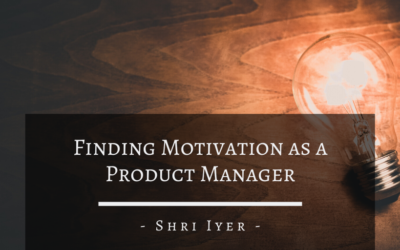 Finding Motivation as a Product Manager