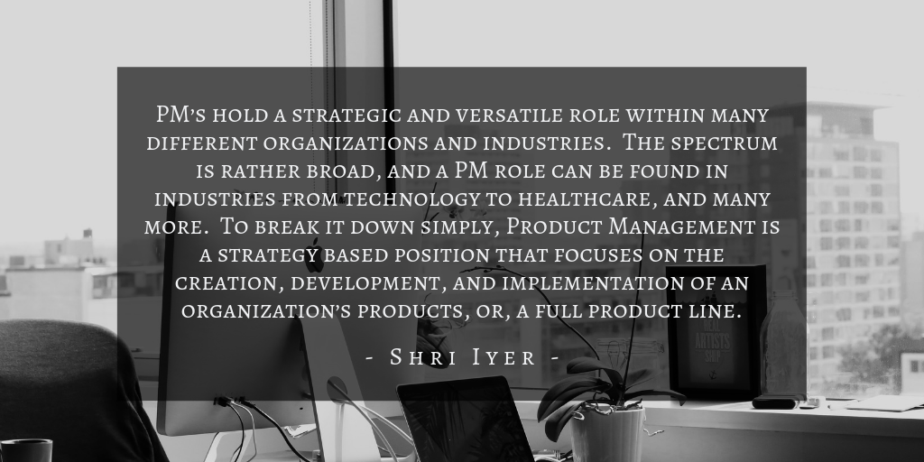 Shri Iyer - What Is Product Management Quote 1