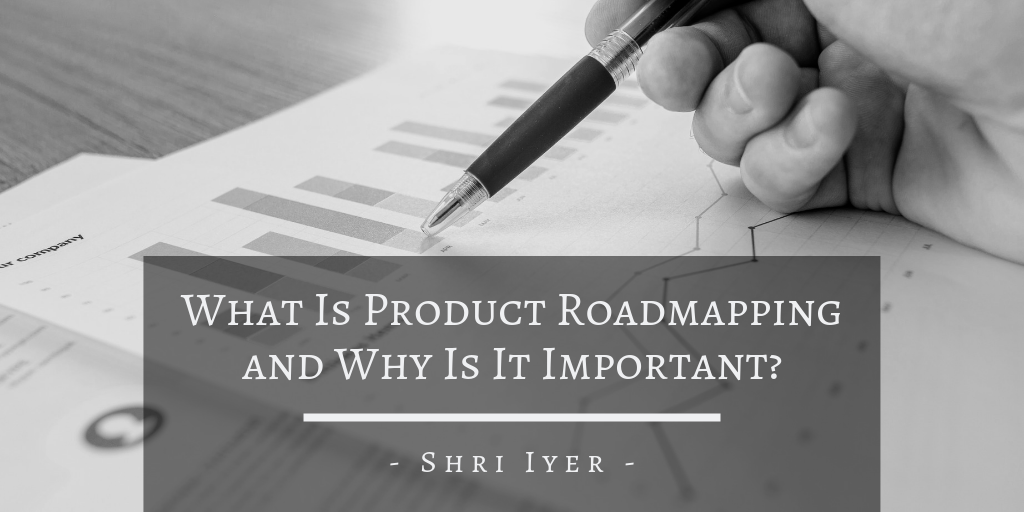 What Is Product Roadmapping and Why Is It Important?