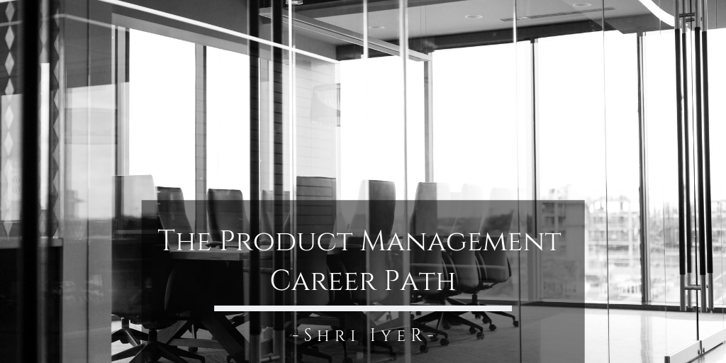 The Product Management Career Path