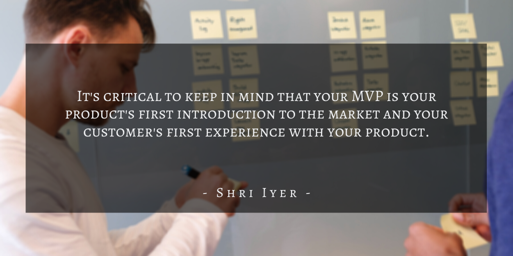 Shri Iyer – San Francisco Building A Winning Mvp Quote 4