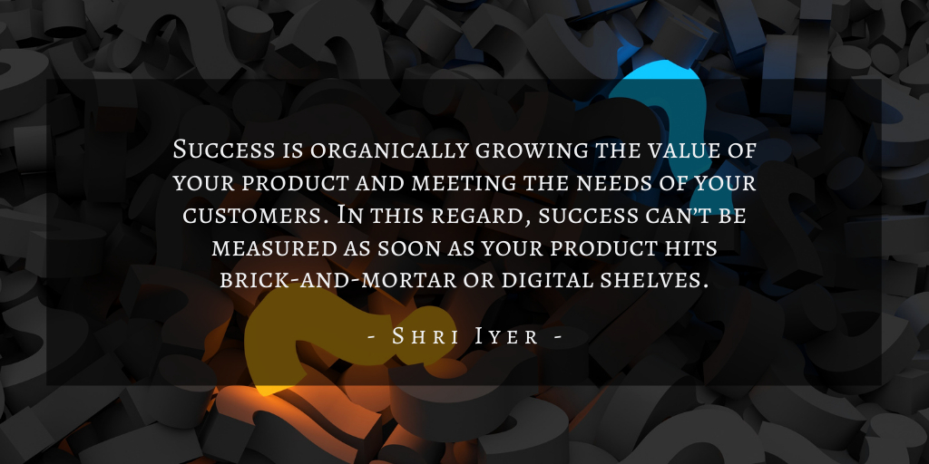 Shri Iyer – San Francisco Product Management Mistakes Quote 4.png