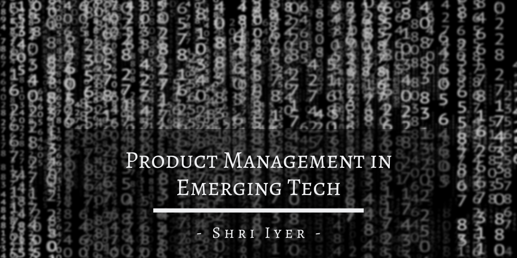 Product Management in Emerging Tech