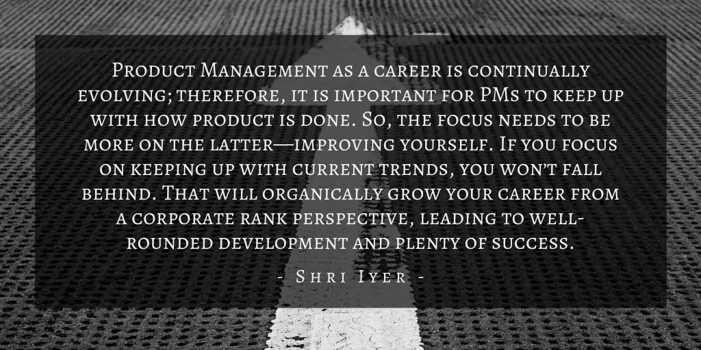 Shri Iyer Product Management Growth Quote 1