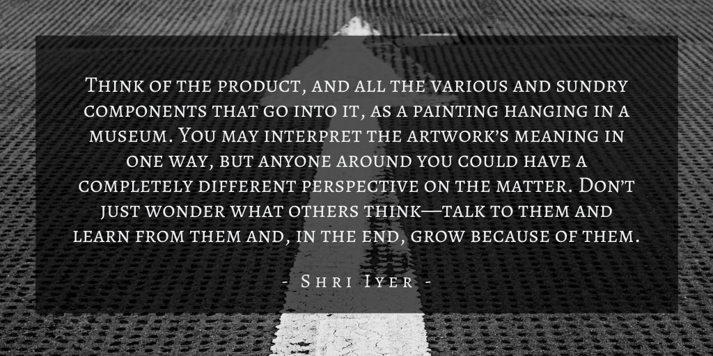 Shri Iyer Product Management Growth Quote 3