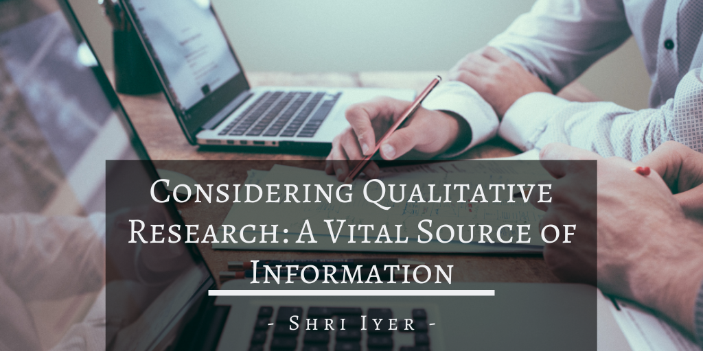 Considering Qualitative Research: A Vital Source of Information