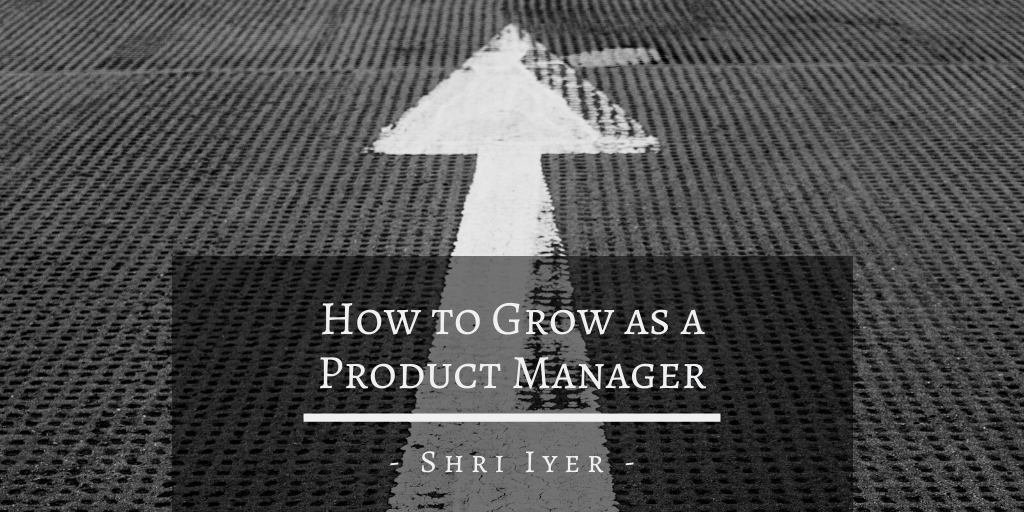 How to Grow as a Product Manager