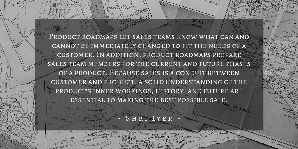 Shri Iyer - Who Uses Product Roadmaps Quote 2